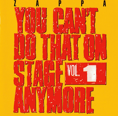"""You Can't Do That On Stage Anymore"" by Frank Zappa (1966-1988)"