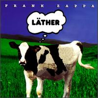 """Läther"" by Frank Zappa (rec. 1972-77)"
