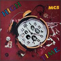 """High Time"" by MC5 (1971)"