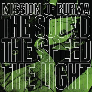 "Mission Of Burma ""The Sound The Speed The Light"""
