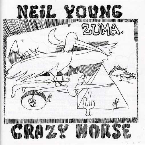 """Zuma"" by Neil Young & Crazy Horse (1975)"