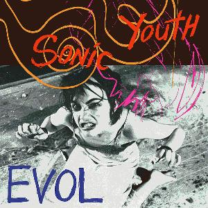 """EVOL"" by Sonic Youth (1986)"