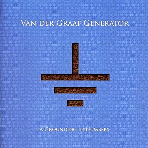 "Van der Graaf Generator ""A Grounding In Numbers"""