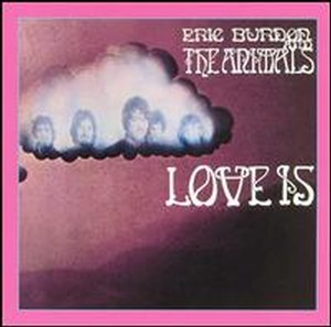 """Love Is"" by Eric Burdon & The Animals"