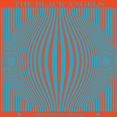 "The Black Angels ""Phosphene Dream"""