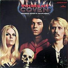 """Witchcraft Destroys Minds And Reaps Souls"" by Coven (1969)"
