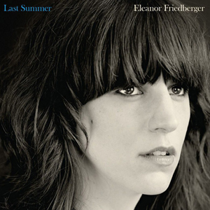 "Eleanor Friedberger ""Last Summer"""