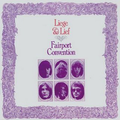 """Liege & Lief"" by Fairport Convention (1969)"