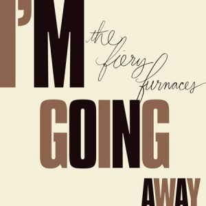 "The Fiery Furnaces ""I'm Going Away"""