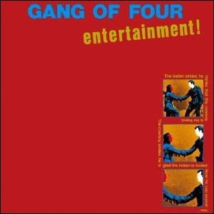 """Entertainment!"" by Gang of Four (1979)"