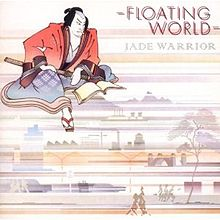 """Floating World"" by Jade Warrior (1974)"