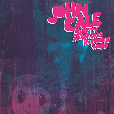 "John Cale ""Shifty Adventures In Nookie Wood"""