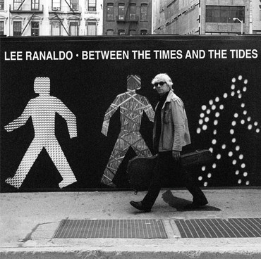 "Lee Ranaldo ""Between The Time And Tides"""