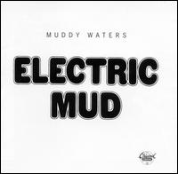 """Electric Mud"" by Muddy Waters"
