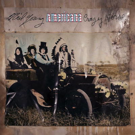 "Neil Young & Crazy Horse ""Americana"""