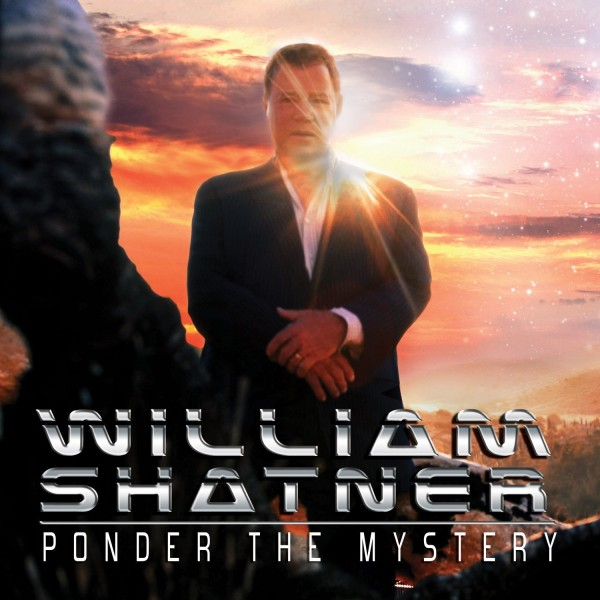 "William Shatner ""Ponder The Mystery"""