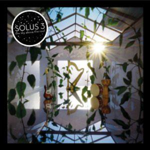 "Solus 3 ""The Sky Above The Roof"""
