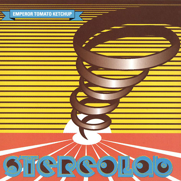 """Emperor Tomato Ketchup"" by Stereolab (1996)"