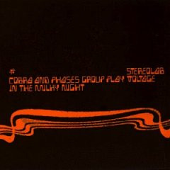 """Cobra and Phases Group Play Voltage in the Milky Night"" by Stereolab (1999)"