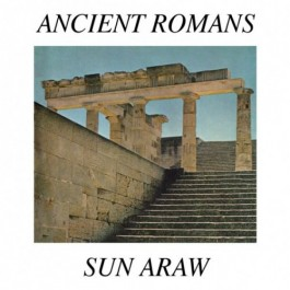 "Sun Araw ""Ancient Romans"""