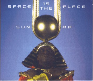 """Space Is The Place"" by Sun Ra (1972)"
