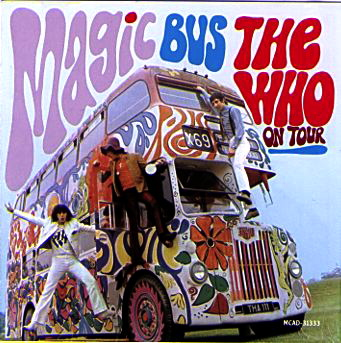 """Magic Bus: The Who On Tour"" by The Who (1968)"