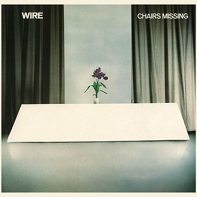 """Chairs Missing"" by Wire (1978)"