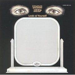 "Uriah Heep ""Look At Yourself"" (1971)"